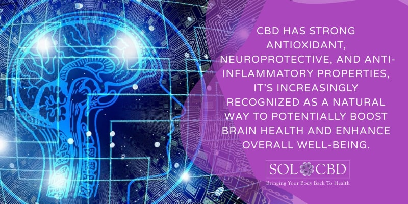 CBD has strong antioxidant, neuroprotective, and anti-inflammatory properties.