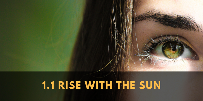 Get up together with the sun to honor your body's built-in clock.