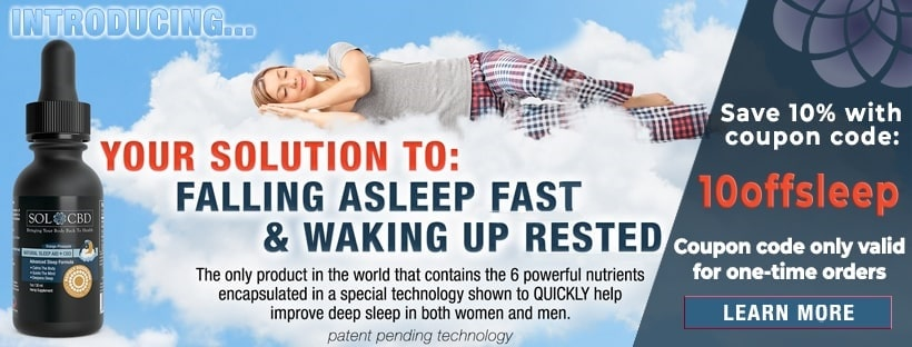 SOL*CBD's Advanced Sleep Formula with CBD has been demonstrated to help you fall asleep quickly.