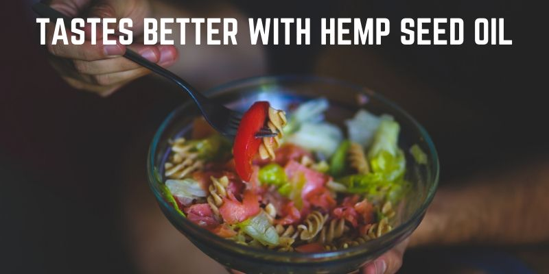 Hemp seed oil makes for a tasty salad dressing.