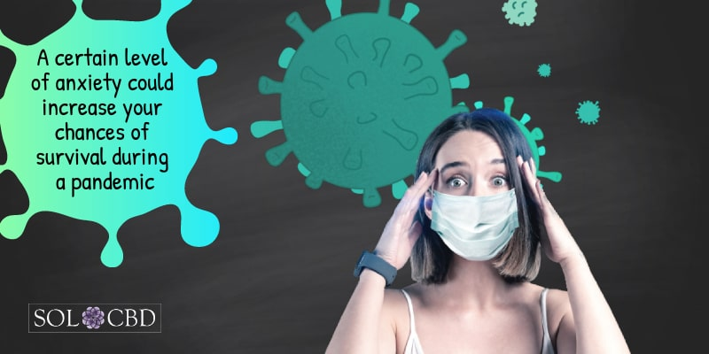 A certain level of anxiety could increase your chances of survival during a pandemic.