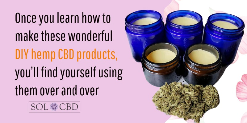 Once you learn how to make these wonderful DIY hemp CBD products, you'll find yourself using them over and over.