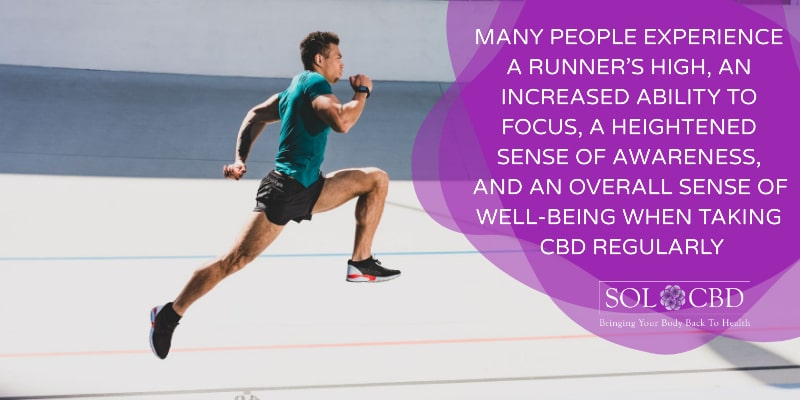 CBD users frequently talk about developing an increased ability to focus, a heightened sense of awareness, and an overall sense of well-being.