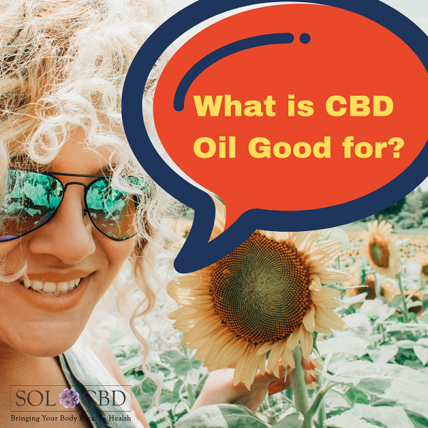 What is CBD oil good for?