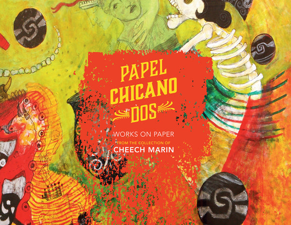 Signed Copy ... Papel Chicano Dos: Works on Paper from the Collection of Cheech Marin