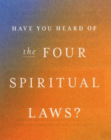 Have You Heard of the Four Spiritual Laws?  (Pack of 25 Tracts)