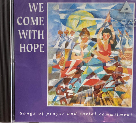 17931  We Come With Hope CD - Songs of Prayer and Social Commitment