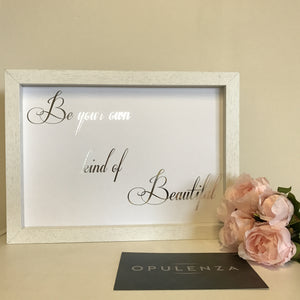 Be Your Own Kind Of Beautiful - Wall Prints - Opulenza Fragrances