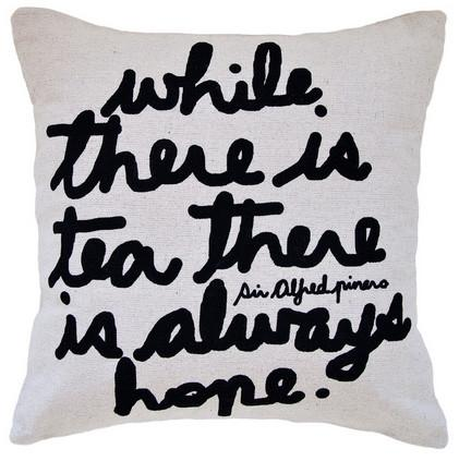 """While There is Tea"" Cushion"
