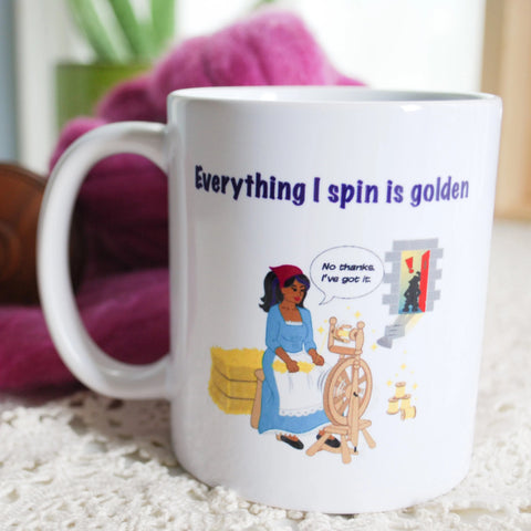 "No Thanks, Rumpelstiltskin! Spinning Wheel Mug ""Everything I Spin is Golden"" - for hand spinners, fibre artists, knitters"