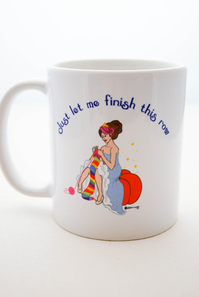 "Cinderella Knits Mug for Coffee or Tea - ""Just let me finish this row"" - for knitters"