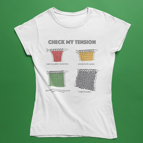 """Check My Tension"" T-shirt for knitters"