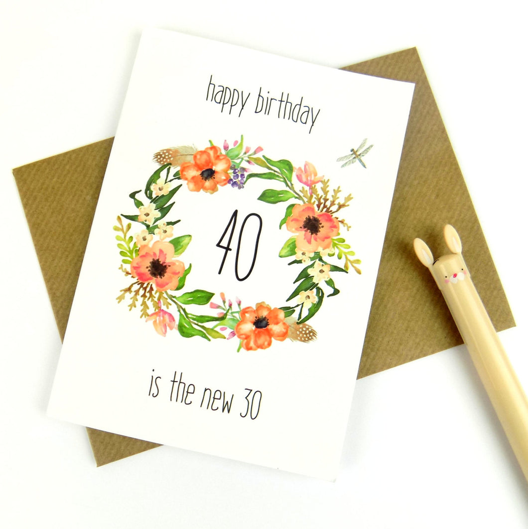 40th Birthday Card - 40 is the new 30 - The Treasured