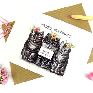 Happy Birthday Crazy Cat Girl Card - The Treasured