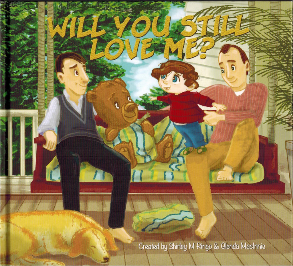 Will You Still Love Me? (Two Dads Version)