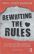 Rewriting the Rules: An Anti Self-Help Guide to Love, Sex and Relationships (2nd Edition)