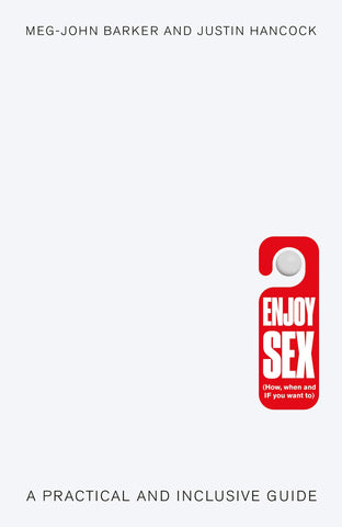 Enjoy Sex: How, When and If You Want to
