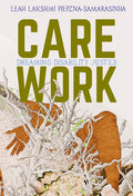 Care Work: Dreaming Disability Justice
