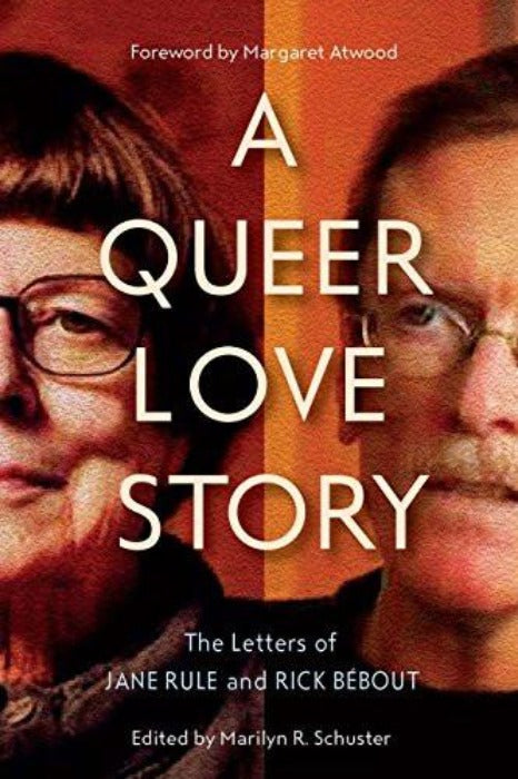 A Queer Love Story: The Letters of Jane Rule and Rick Bebout