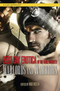 Best Gay Erotica of the Year, Volume 2: Warlords and Warriors