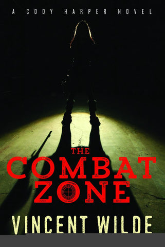 The Combat Zone: A Cody Harper Novel
