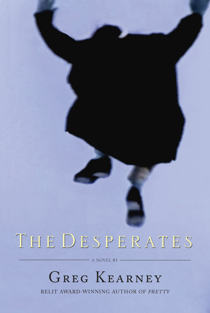 The Desperates: A Novel