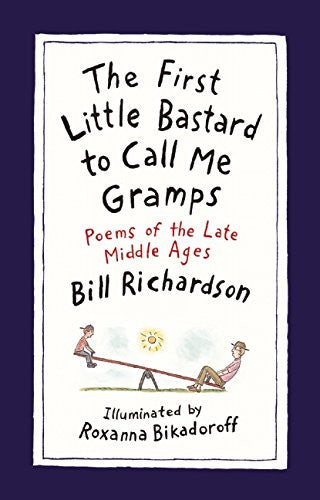 The First Little Bastard to Call Me Gramps: Poems of the Late Middle Ages