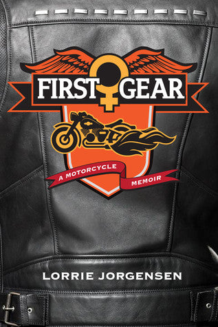 First Gear: A Motorcycle Memoir