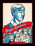 Ginger Goodwin: A Worker's Friend