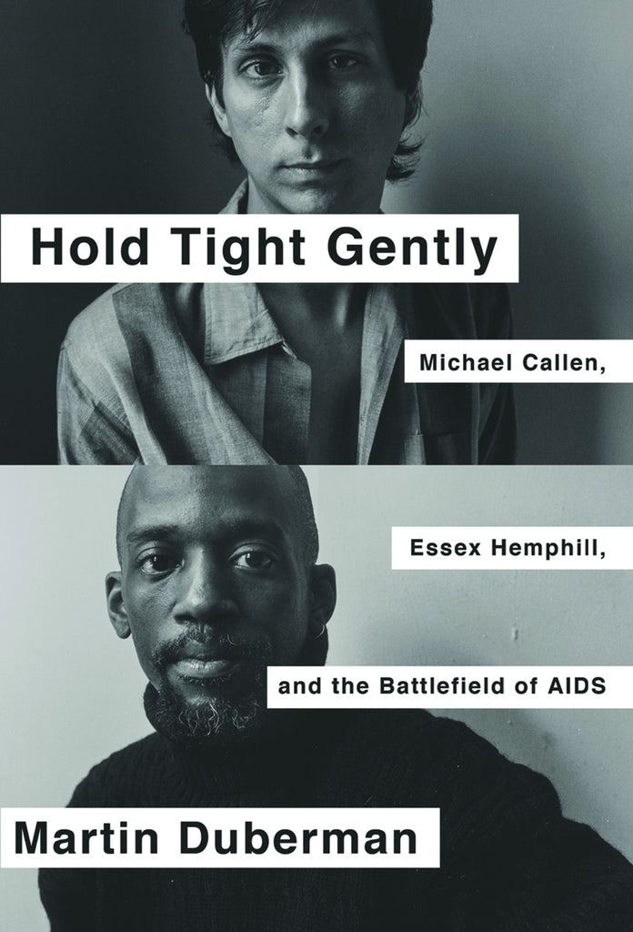 Hold Tight Gently: Michael Callen, Essex Hemphill and the Battlefield of AIDS
