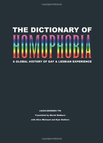 The Dictionary of Homophobia: A Global History of Gay & Lesbian Experience