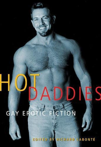 Hot Daddies: Gay Erotic Fiction