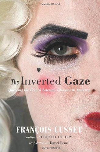 The Inverted Gaze: Queer the French Literary Classics in America
