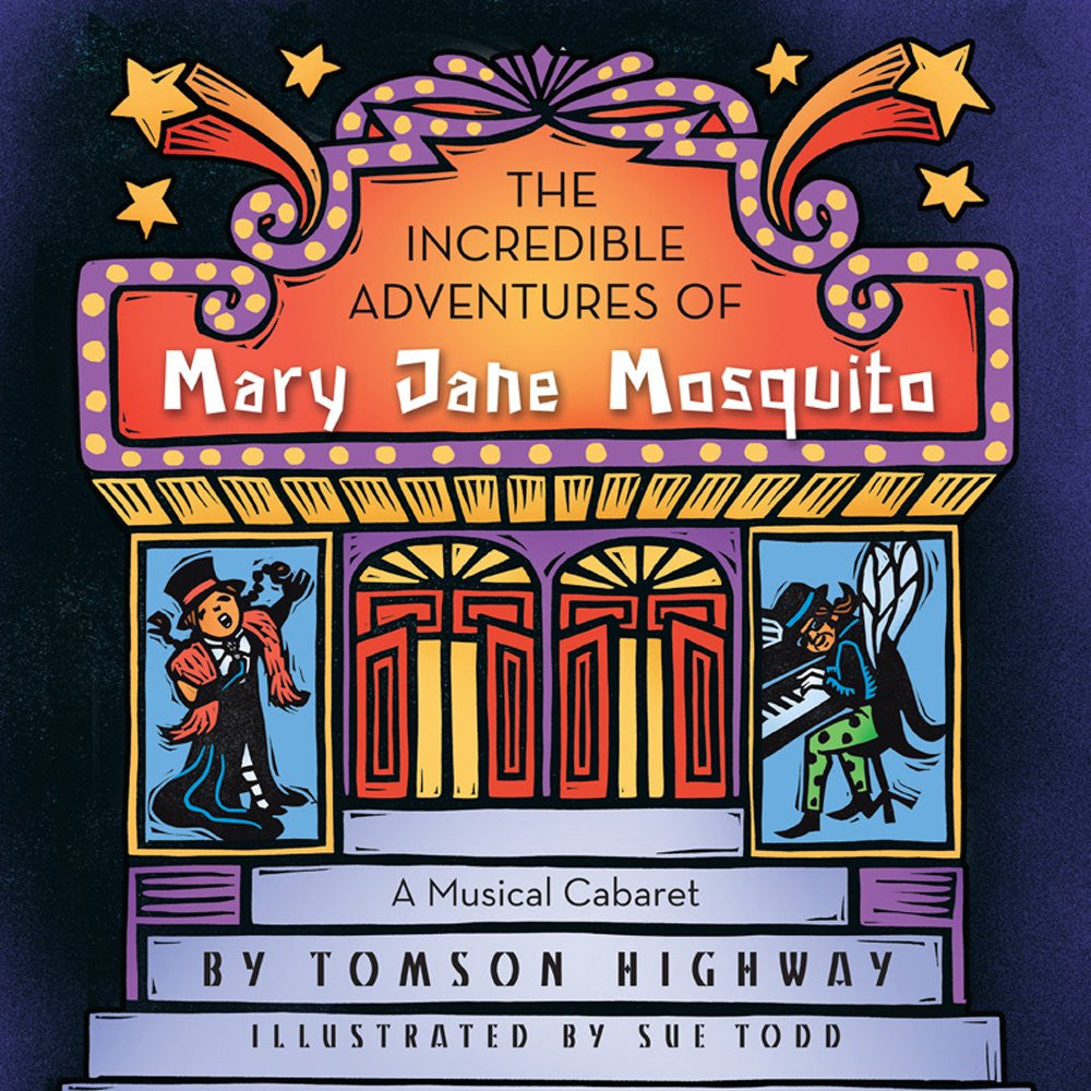 The Incredible Adventures of Mary Jane Mosquito; A Musical Cabaret
