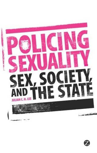 Policing Sexuality: Sex, Society, and the State