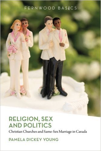Religion, Sex and Politics: Christian Churches and Same-Sex Marriage in Canada