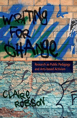 Writing For Change: Research as Public Pedagogy and Arts-based Activism