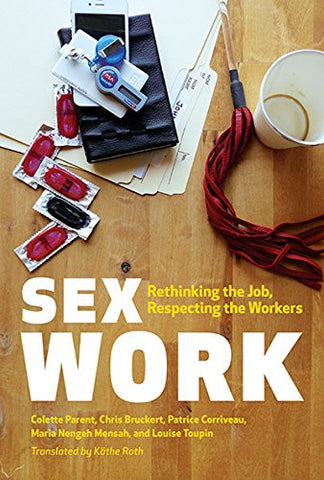 Sex Work: Rethinking the Job, Respecting the Workers