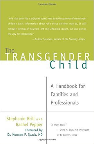 The Transgender Child: A Handbook for Families and Professionals
