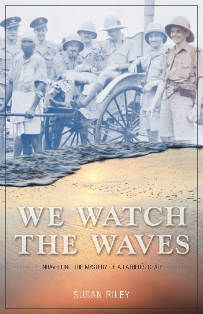 We Watch The Waves: Unravelling the Mystery of a Father's Death