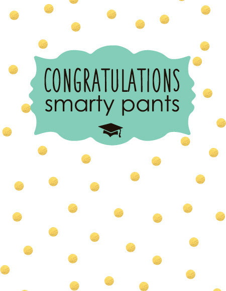 """Congratulations smarty pants"" Greeting Card"