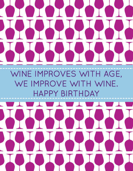 """Wine Improves With Age, We Improve With Wine"" Birthday Greeting Card"