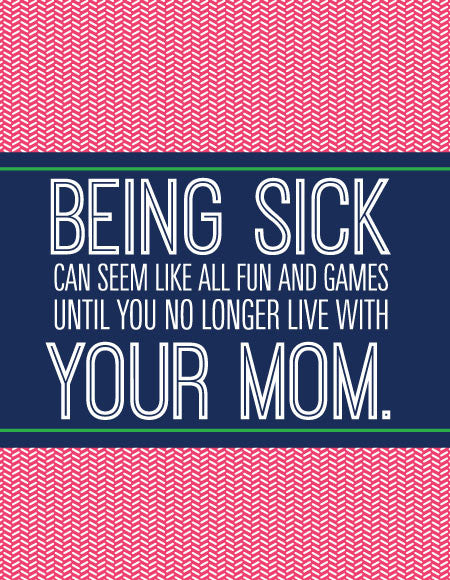 """Being Sick Can Seem Like All Fun and Games..."" Greeting Card"