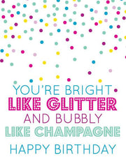 """You're Bright Like Glitter and Bubbly Like Champagne"" Greeting Card (GC45AP1088)"