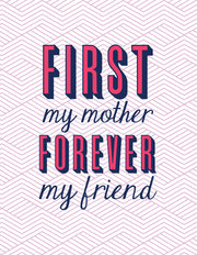 """First my mother forever my friend"" Greeting Card"