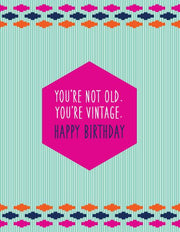 """You're Note Old. You're Vintage"" Greeting Card (GC45AP1098)"