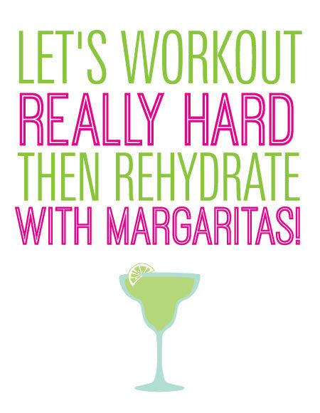 """Let's Workout Really Hard Then Rehydrate With Margaritas"" Greeting Card"