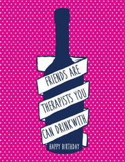 """Friends Are Therapists You Can Drink With"" Greeting Card (GC45AP1110)"