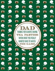"""Dad Thanks for Always Having Tea Parties..."" Greeting Card (GC45AP220)"