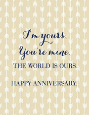 """I'm Yours, You're mine, The World is Ours."" Anniversary Greeting Card(GC45AP228)"